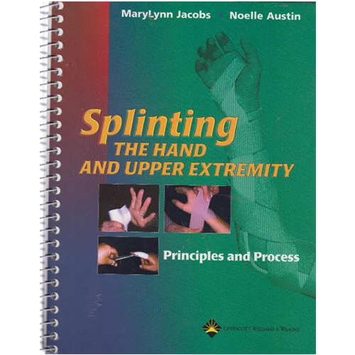 Splinting- The Hand and Upper Extremity